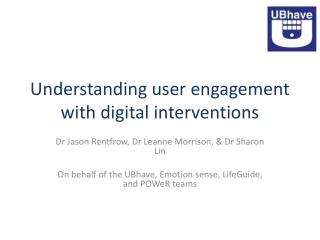 Understanding user engagement with digital interventions