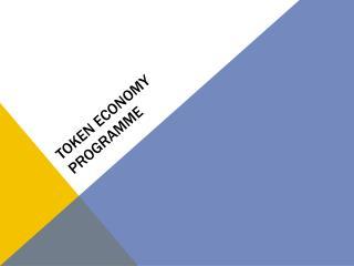 Token economy programme
