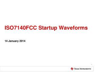 ISO7140FCC Startup Waveforms