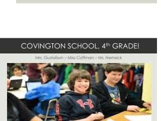 COVINGTON SCHOOL, 4 th  GRADE!