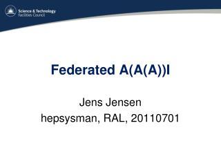 Federated A(A(A))I