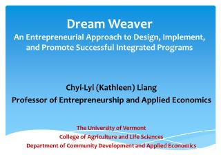 Chyi-Lyi (Kathleen) Liang Professor of Entrepreneurship and Applied Economics