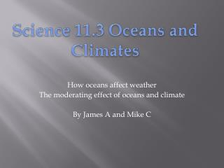 How oceans affect weather The moderating effect of oceans and climate By James A and Mike C