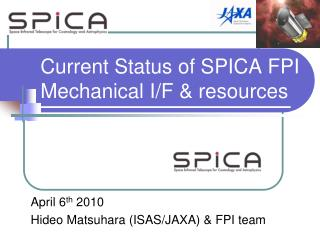 Current Status of SPICA FPI Mechanical I/F & resources