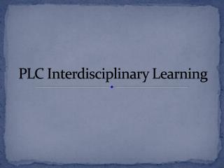 PLC Interdisciplinary Learning