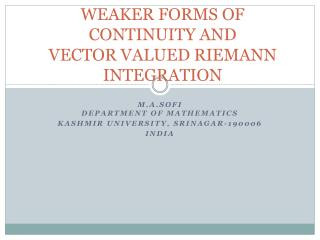 WEAKER  FORMS OF CONTINUITY AND  VECTOR  VALUED RIEMANN INTEGRATION