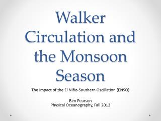 Walker Circulation and the Monsoon Season