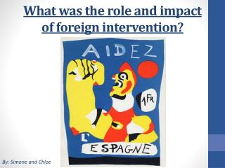 What was the role and impact  of foreign intervention?