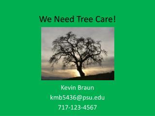 We Need Tree Care!