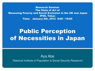 Aya Abe ( National Institute of Population & Social Security Research)