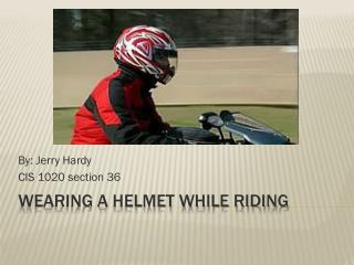 Wearing A Helmet While Riding