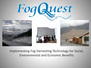 Implementing Fog Harvesting Technology for Social, Environmental and Economic Benefits