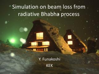 Simulation on beam loss from  radiative Bhabha  process
