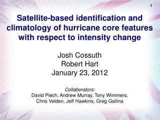 Josh  Cossuth Robert Hart January  23,  2012 Collaborators: