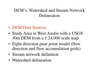 DEM s, Watershed and Stream Network Delineation