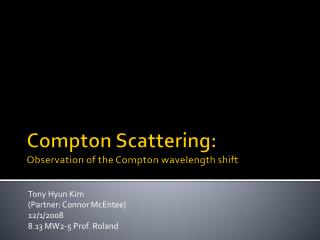 Compton Scattering: Observation of the Compton wavelength shift