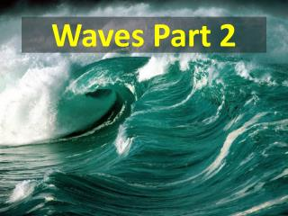 Waves Part 2