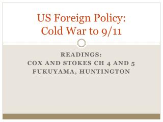 US Foreign  Policy:  Cold War to 9/11
