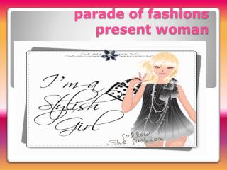 parade of fashions present woman