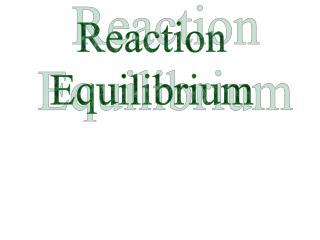 Reaction Equilibrium