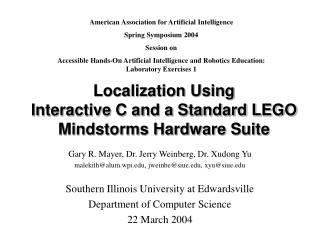 Localization Using Interactive C and a Standard LEGO Mindstorms Hardware Suite