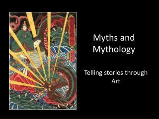 Myths and  Mythology