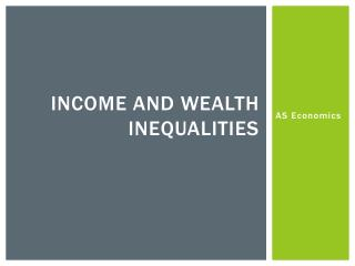 Income and Wealth Inequalities