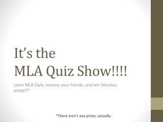 It�s the  MLA Quiz Show!!!!