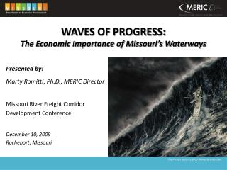 WAVES OF PROGRESS: The Economic Importance of Missouri's Waterways