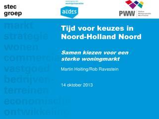 Tijd voor keuzes in Noord-Holland Noord  Samen kiezen voor een sterke woningmarkt