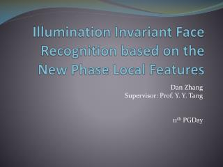 Illumination Invariant Face Recognition based on the New Phase Local Features