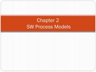 Chapter 2  SW Process Models