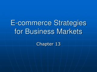 E-commerce Strategies for Business Markets