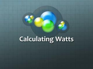 Calculating  Watts