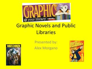 Graphic Novels and Public Libraries