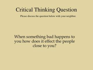 When something bad happens to you how does it effect the people close to you?