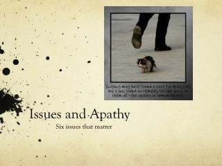 Issues and  Apathy