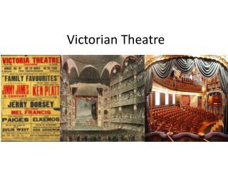 Victorian Theatre