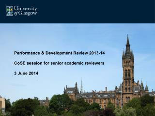 Performance & Development Review 2013-14 CoSE session for senior academic reviewers 3 June 2014