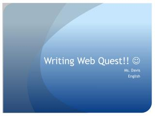 Writing Web Quest!!  
