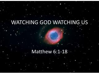 WATCHING GOD WATCHING US