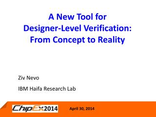 A New Tool for Designer-Level Verification: From Concept to Reality