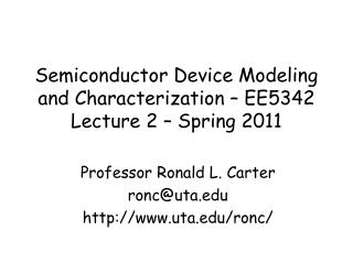 Semiconductor Device  Modeling  and  Characterization – EE5342  Lecture  2 – Spring  2011
