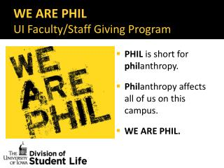 WE ARE PHIL UI Faculty/Staff Giving Program