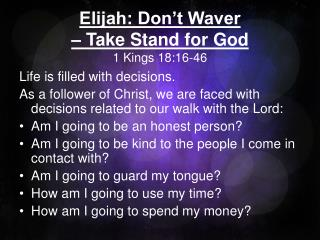 Elijah: Don't Waver – Take Stand for God 1 Kings 18:16-46