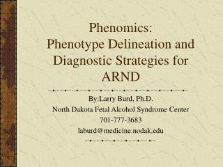 Phenomics: Phenotype Delineation and Diagnostic Strategies for ARND