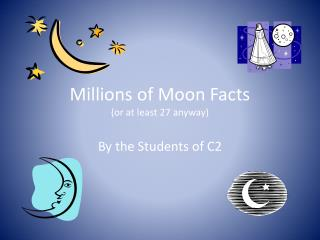 Millions of Moon Facts (or at least 27 anyway)