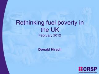 Rethinking fuel poverty in the UK February 2012
