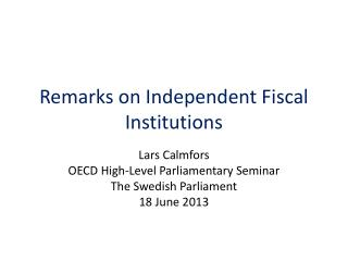 Remarks on Independent Fiscal Institutions