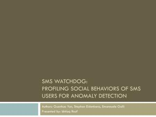 SMS Watchdog:  Profiling Social Behaviors of SMS Users for Anomaly Detection